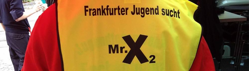 Frankfurt sucht Mr. X